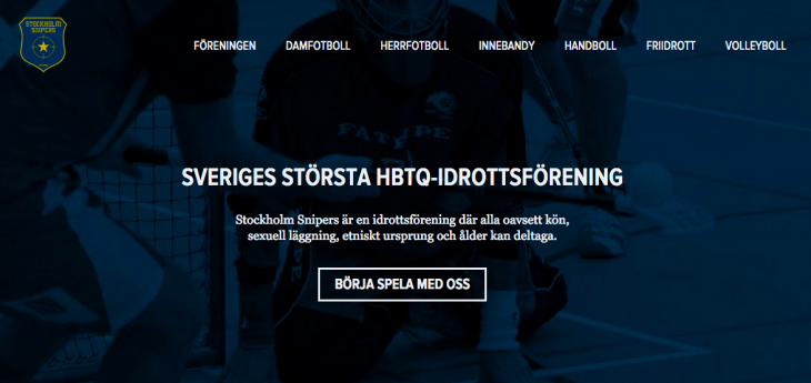SVERIGES STÖRSTA HBTQ-IDROTTSFÖRENING  Stockholm Snipers är en idrottsförening där alla oavsett kön, sexuell läggning, etniskt ursprung och ålder kan deltaga.